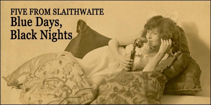 Five From A Slaithwaite Stall : 5. Blue Days, BlackNights
