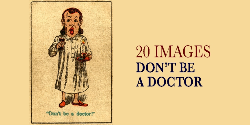 20 Images : 1. Don't Be ADoctor